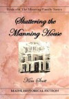 Shuttering the Manning House - Kim Scott