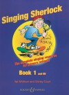 Singing Sherlock, Book 1: The Complete Singing Resource for Primary Schools [With CD (Audio)] - Val Whitlock