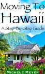 Moving To Hawaii A Step-By-Step Guide - Michèle Meyer