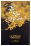 The Real Messiah?: A Jewish Response to Missionaries - Aryeh Kaplan, Berel Wein, Pinchas Stolper
