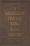 A Hologram for the King: A Novel (Vintage) - Dave Eggers