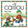 Caillou: Day Care - Christine L'Heureux, Gisele Legare, Pierre Brignaud