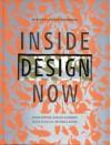 Inside Design Now: The National Design Triennial - Donald Albrecht, Susan Yelavich, Donald Albrecht, Mitchell Owens