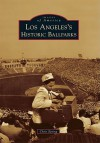 Los Angeles's Historic Ballparks - Chris Epting