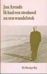 Ik had een strohoed en een wandelstok: verhalen - Jan Arends