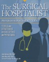 The Surgical Hospitalist Program Management Guide: Tools and Strategies for Executives and Physicians - John Maa, Robert M. Wachter