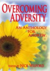 Overcoming Adversity: An Anthology for Andrew - Nick Wilford, Dawn Cartwright
