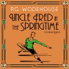 Uncle Fred in the Springtime - P.G. Wodehouse, Jonathan Cecil
