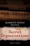 Mammoth Books presents Secret Organisations - Jon E. Lewis