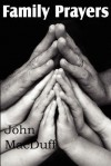 Family Prayers - John Macduff