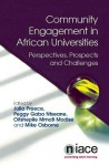 Community Engagement in African Universities: Perspectives, Prospects and Challenges - Preece, Julia Preece, Peggy Gabo Ntseane, Oitshepile Mmab Modise, Michael Osborne