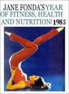 Jane Fonda's Year of Fitness, Health and Nutrition, 1985 - Jane Fonda