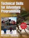 Technical Skills for Adventure Programming: A Curriculum Guide - Mark Wagstaff