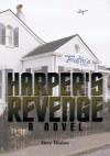 Harper's Revenge:A Novel - Steve Walton