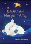 Bajki dla Marysi i Alicji - Tomasz Sakiewicz