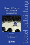 Abuse of Process in Criminal Proceedings: Third Edition - David Young, Mark Summers, David Corker
