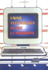 Using Technology in the Classroom - D. Lamont Johnson, Cleborne D. Maddux
