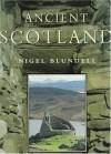 Ancient Scotland - Nigel Blundell