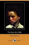 The Soul of a Child (Dodo Press) - Edwin Bjorkman