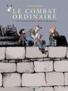 Le combat ordinaire - tome 2 - Les quantités négligeables (Poisson Pilote) (French Edition) - Manu Larcenet