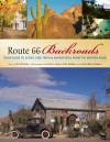 Route 66 Backroads: Your Guide to Scenic Side Trips & Adventures from the Mother Road - Jim Hinckley, Kerrick James, Rick Bowers, Nora Bowers