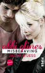 Misbehaving - Jason und Jess: Roman (Sea Breeze 6) - Abbi Glines, Lene Kubis