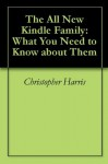 The All New Kindle Family: What You Need to Know about Them - Christopher Harris