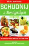 Schudnij Z Montignakiem 100 Potraw O Niskim Indeksie Glikemicznym - Michel Montignac