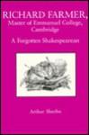 Richard Farmer, Master of Emmanuel College Cambridge: A Forgotten Shakespearean - Arthur Sherbo, Marvin Rosenberg