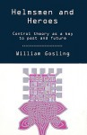 Helmsmen and Heroes: Control Theory as a Key to Past and Future - William Gosling