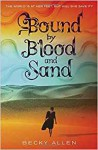 Bound by Blood and Sand - Becky Allen