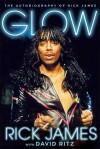 Glow: The Autobiography of Rick James - Rick James, David Ritz