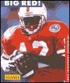 Big Red!: The Nebraska Cornhuskers Story (College Football Today) - John Nichols