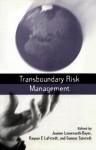 Transboundary Risk Management - Joanne Linnerooth, Gunnar Sjöstedt, Joanne Linnerooth