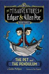 The Pet and the Pendulum (Misadventures of Edgar/Allan) - Gordon McAlpine, Sam Zuppardi
