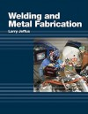 Welding and Metal Fabrication - Larry Jeffus