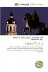 Lipka Tatars - Frederic P. Miller, Agnes F. Vandome, John McBrewster