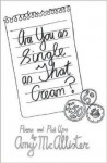 Are You as Single as That Cream? - Amy McAllister
