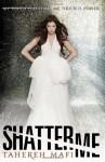 Shatter Me - Tahereh Mafi
