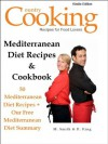 Mediterranean Diet Recipes & Cookbook: 50 Mediterranean Diet Recipes + Our Free Mediterranean Diet Summary - M. Smith, R. King