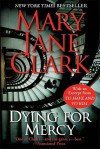 Dying for Mercy with Bonus Material - Mary Jane Clark