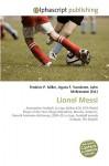 Lionel Messi - Agnes F. Vandome, John McBrewster, Sam B Miller II