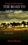 Dangerous Perceptions: The Road To Nowhere - Stuart Murray