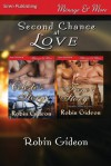 Second Chance at Love [Celeste's Story: Faye's Story] (Siren Publishing Menage and More) - Robin Gideon