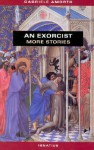 An Exorcist: More Stories - Gabriele Amorth, Nicoletta V. MacKenzie
