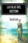Las Olas del Destino: Sarah Lark (Spanish Edition) - Sarah Lark, Daniel Cuartin, Arthur Prescot