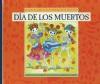 Dia De Los Muertos / All Souls Day (Holidays, Festivals, & Celebrations) - Ann Heinrichs, Mernie Gallagher-Cole