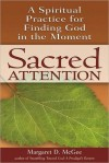 Sacred Attention - Margaret D. McGee