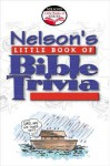 Nelson's Little Book Of Bible Trivia - Thomas Nelson Publishers