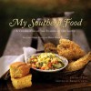 My Southern Food: A Celebration of the Flavors of the South - Devon O'Day, Bryan Curtis